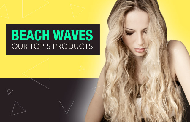 Beach Waves: Our top 5 products