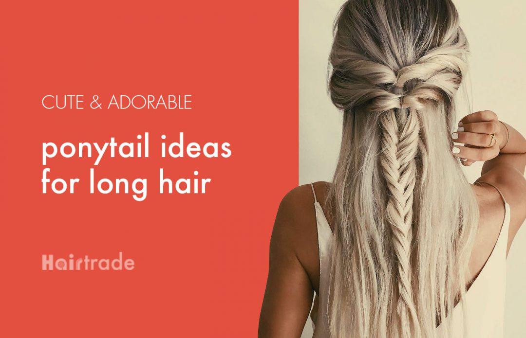 Cute Adorable Ponytail Ideas For Long Hair Hairtrade Blog