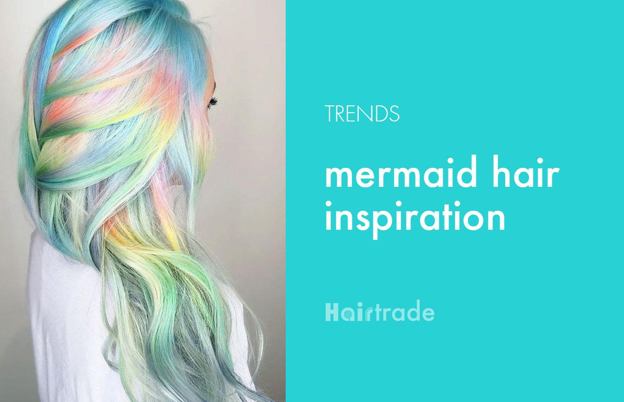 Mermaid Hair Inspiration