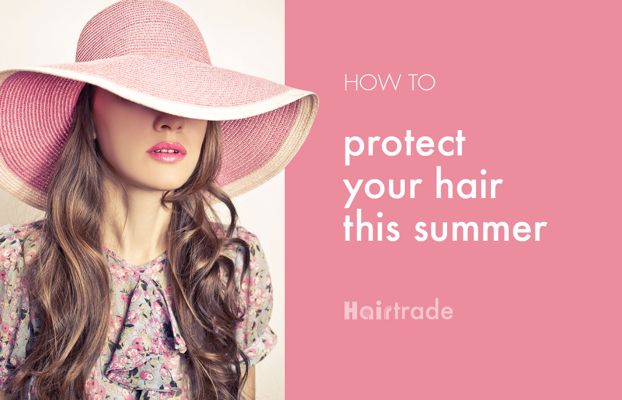 7 Ways To Protect Your Hair This Summer