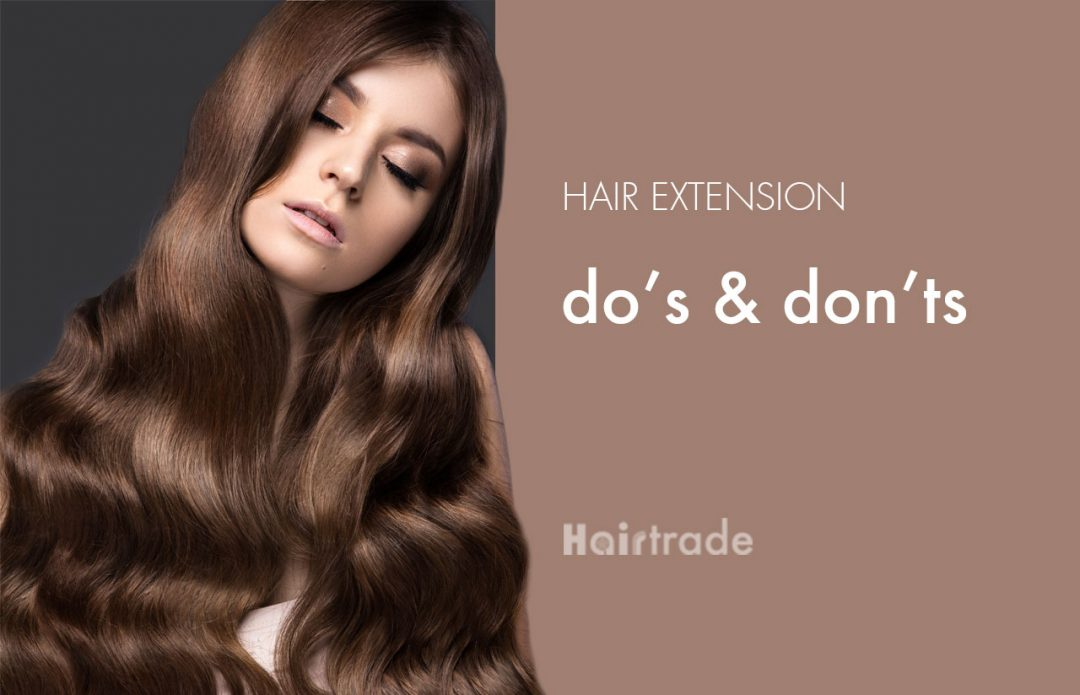 Hair Extension Do's & Don'ts