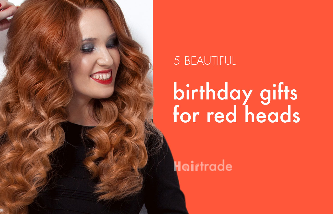 5 Beautiful Birthday Gifts For Red Heads