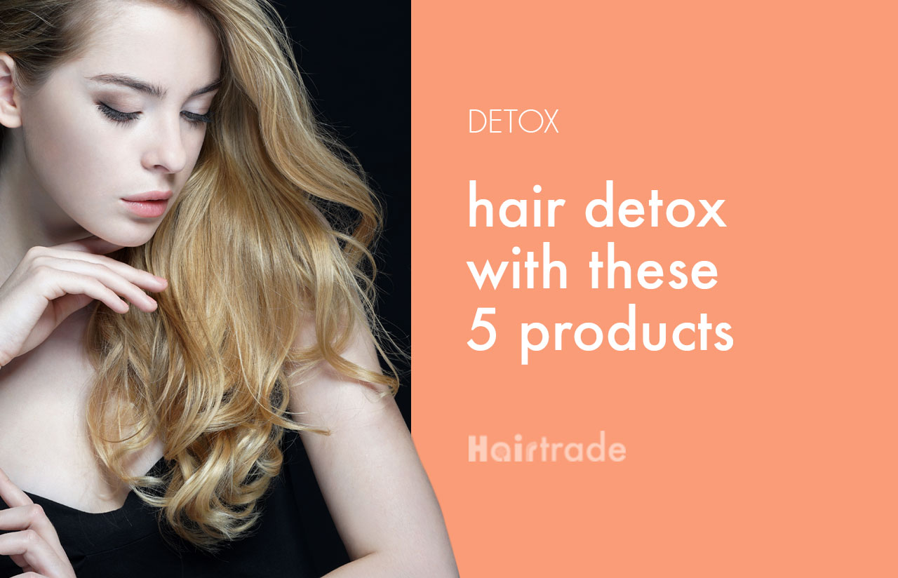 Give Your Hair A Detox With These 5 Products