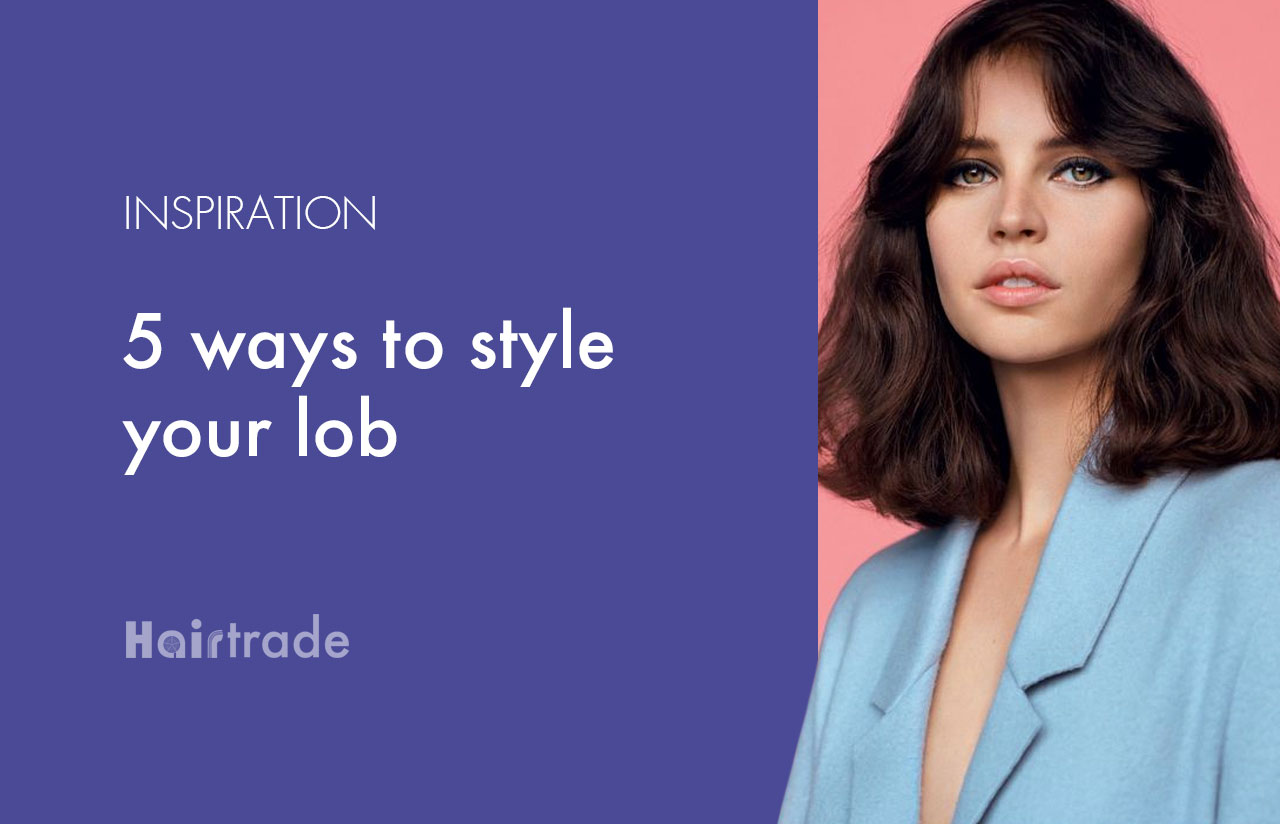 5 Wow-Factor Ways to Style your Lob