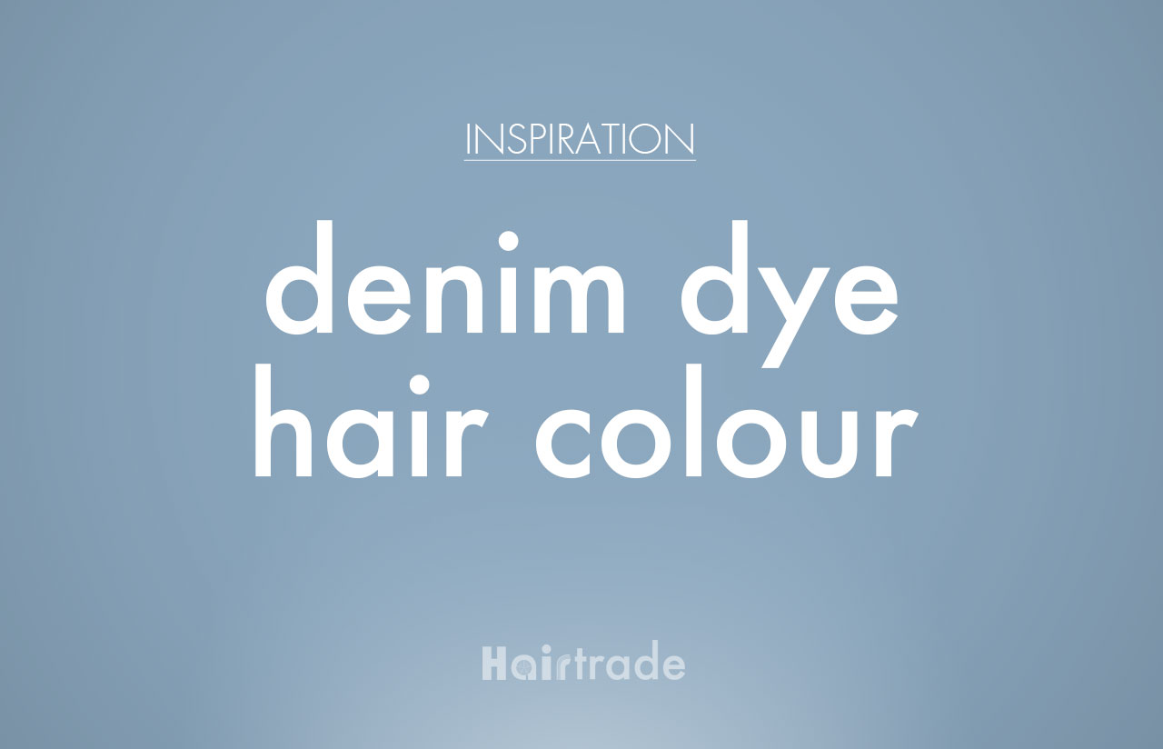 Denim Dye Hair Inspiration