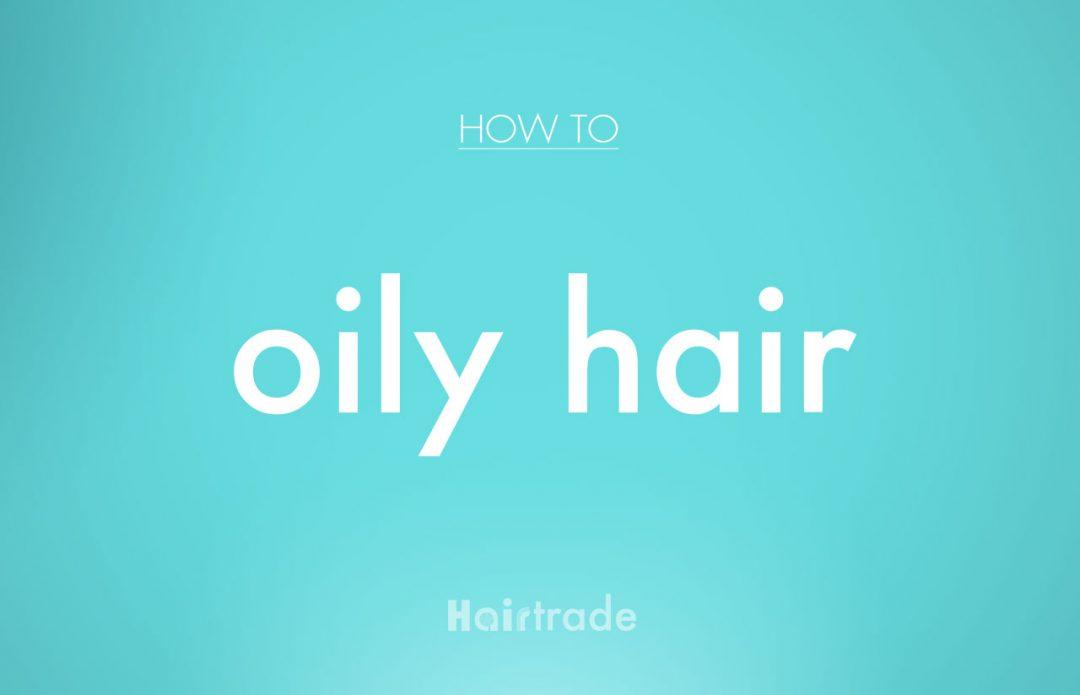 Stop Oily Hair