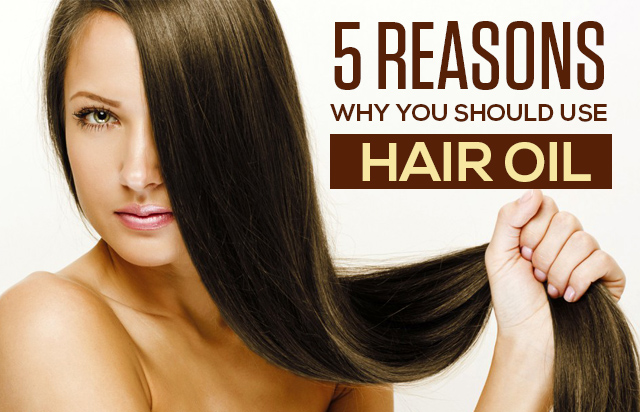5 Reasons you should be using hair oil