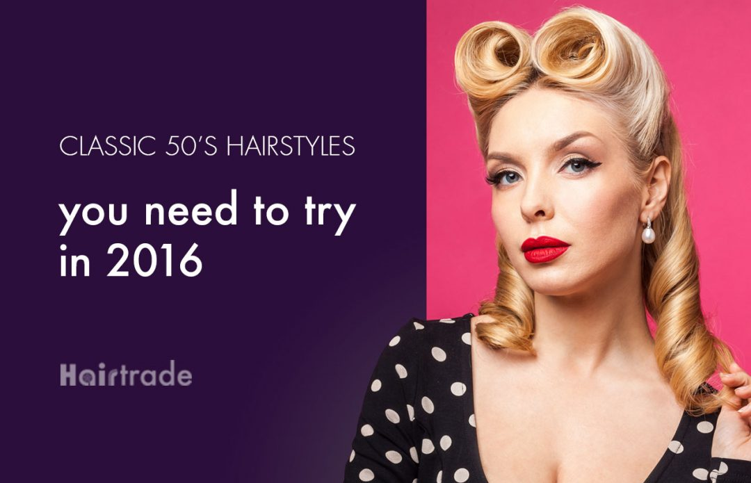Classic 50's hairstyles you need to try in 2016