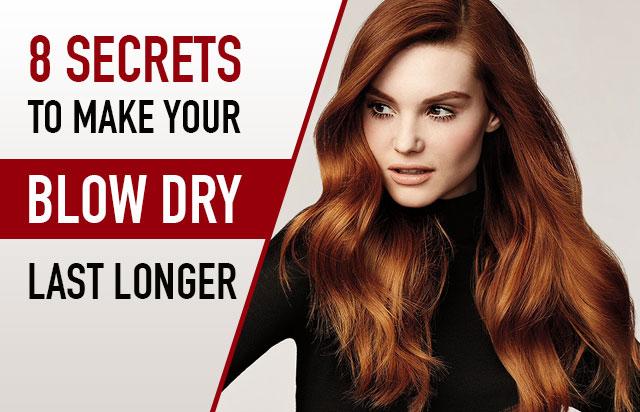 8 Secrets to make your blow dry last longer