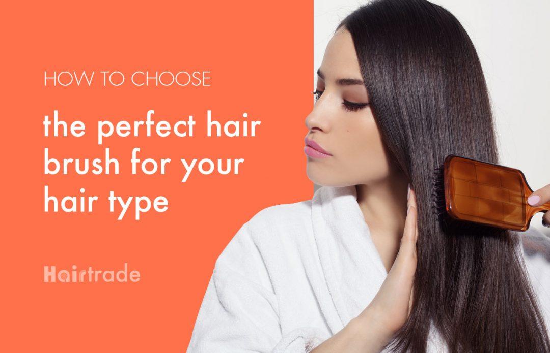 Choosing the perfect hair brush for your hair type