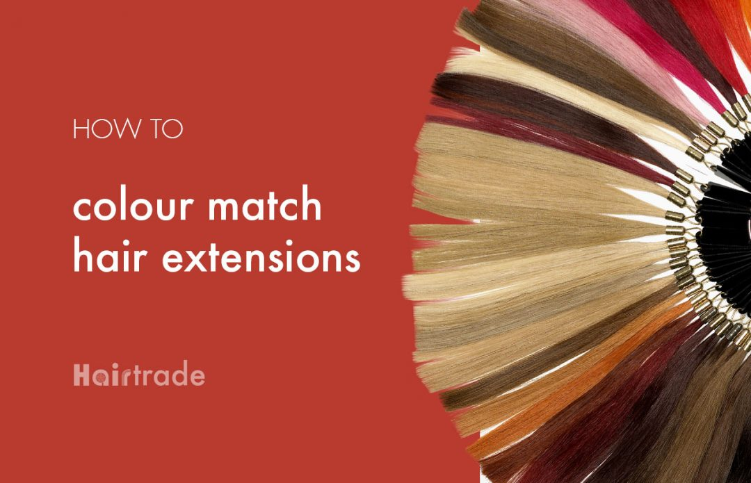 How To Colour Match Your Hair Extensions