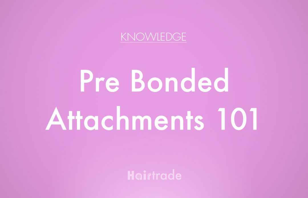 Pre Bonded Hair Extension Attachment Types