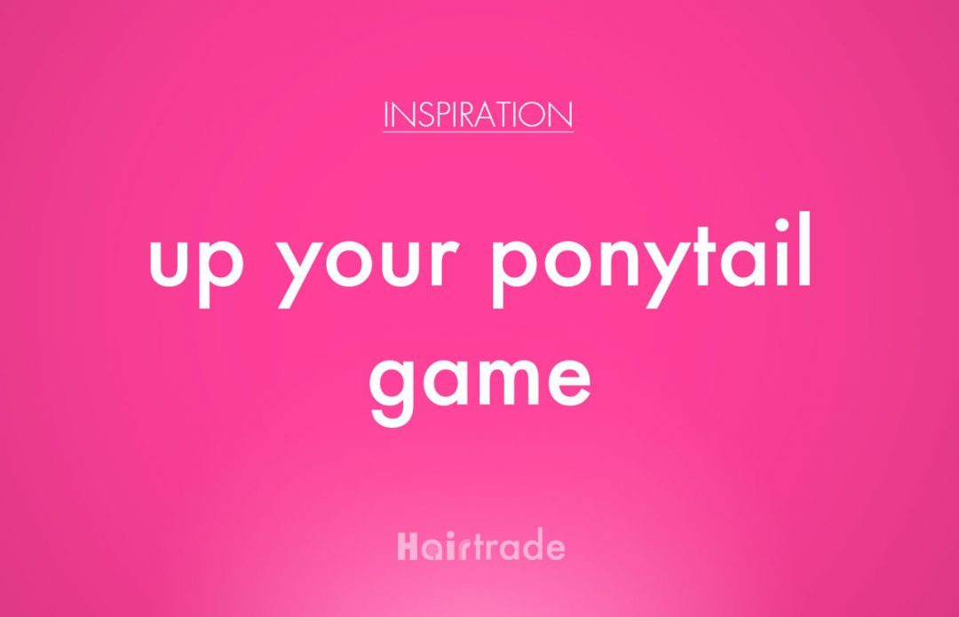 up your ponytail game