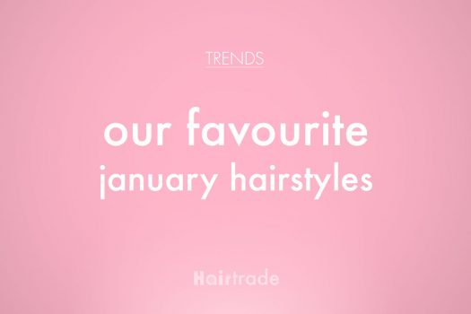 Our Favourite January Hairstyles