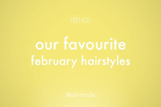 Our Favourite February Hairstyles
