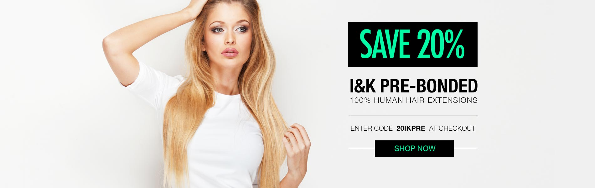 SAVE 20% on I&K Pre-Bonded